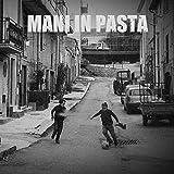 Mani In Pasta [Explicit]