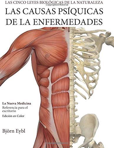 Las Causas Psiquicas de la Enfermedades: La Nueva Medicina (Color Edition) (Spanish Edition)