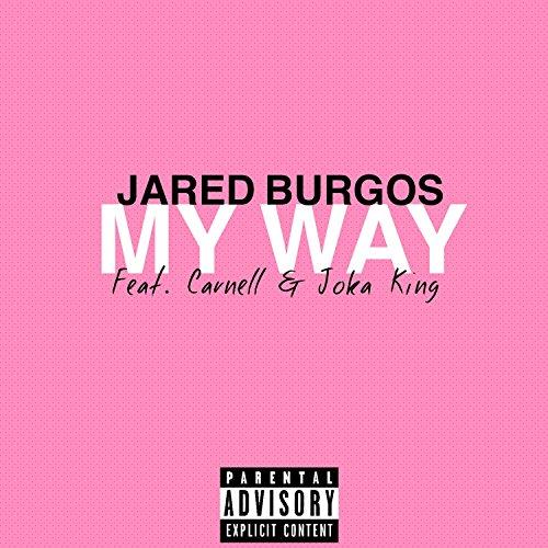 My Way (feat. Carnell & Joka King) [Explicit]