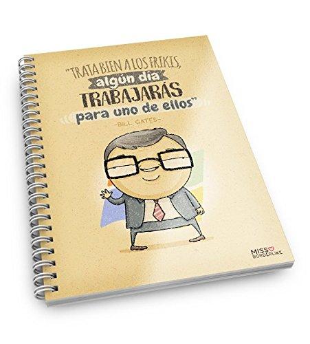 """Missborderlike - Cuaderno A5 -""""Trata bien a los frikis, algún día trabajarás para uno de ellos"""