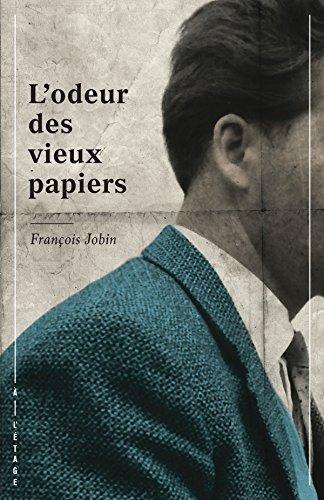 L'odeur des vieux papiers (French Edition)