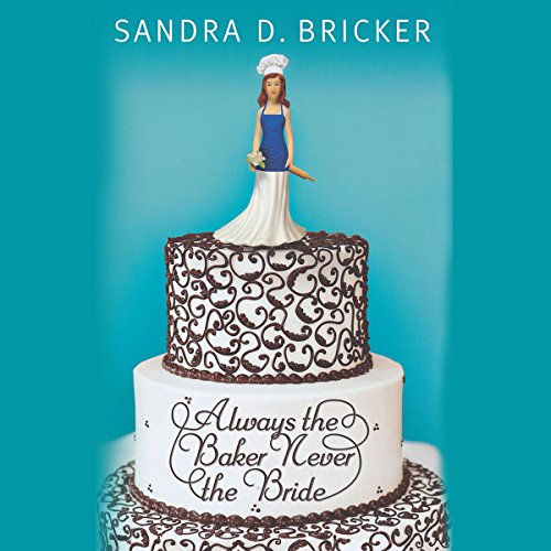Always the Baker, Never the Bride audiobook cover art