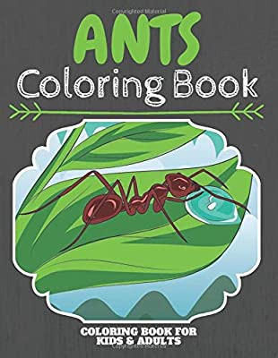 Ants Coloring Book: An Adult Coloring Book With Clean Ants Designs: Funny Kids Coloring Book Featuring With Funny And Cute Ants Designs: Funny Ants ... Kids, Christmas And Halloween Gifts For Kids