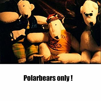 Polarbears Only
