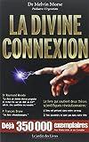 La Divine Connexion by Melvin Morse(2002-09-26) - Le Jardin des livres - 01/01/2002