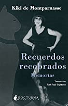 Recuerdos recobrados: Memorias (Spanish Edition)