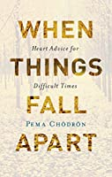 When Things Fall Apart: Heart Advice for Difficult Times (20th Anniversary Gift Edition)