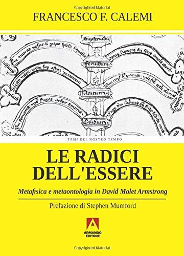 Le radici dell'essere. Metafisica e metaontologia in David Malet Armstrong (Temi del nostro tempo)