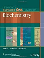 Lippincott's Illustrated Q&A Review of Biochemistry by Michael A. Lieberman Rick Ricer(2009-12-01)