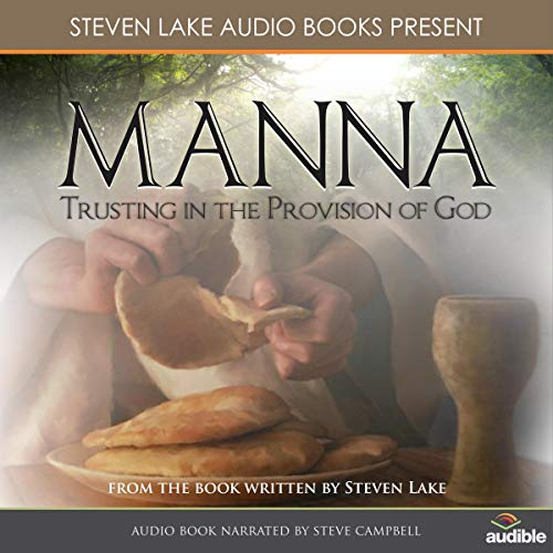 Manna: Trusting in the Provision of God Audiobook By Steven Lake cover art