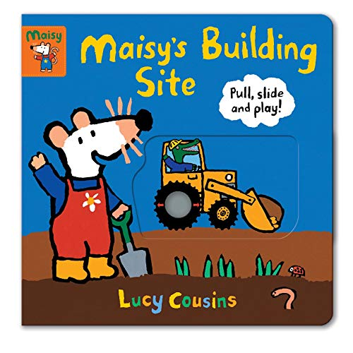 Maisy's Building Site: Pull, Slide and Play!