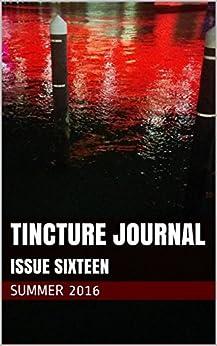 Tincture Journal Issue Sixteen (Summer 2016) by [Daniel Young, Stuart Barnes]
