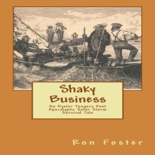 Shaky Business: An Oyster Tongers Apocalyptic Tale (Aftermath Survival) (Volume 2) audiobook cover art