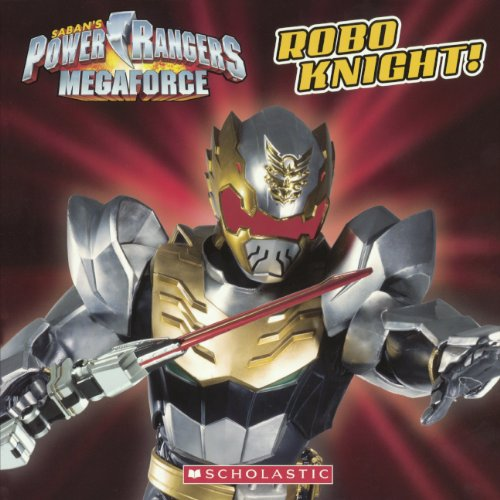 Power Rangers Megaforce: Robo Knight (Saban's Power Rangers Megaforce)
