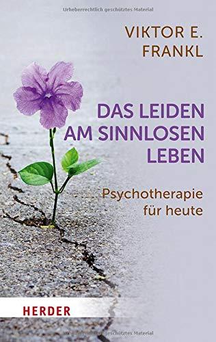 Das Leiden am sinnlosen Leben: Psychotherapie für heute (HERDER spektrum)