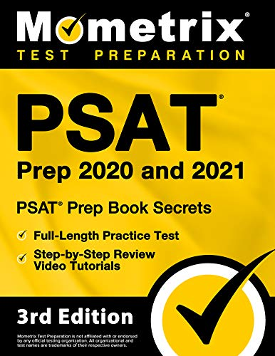 PSAT Prep 2020 and 2021 - PSAT Prep Book Secrets, Full-Length Practice Test, Step-by-Step Review Video Tutorials [3rd Edition]