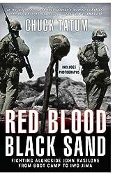 Red Blood, Black Sand: Fighting Alongside John Basilone from Boot Camp to Iwo Jima : Chuck Tatum