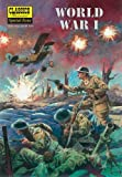 World War I: The Illustrated Story of the First World War (Classics Illustrated Special Issue)