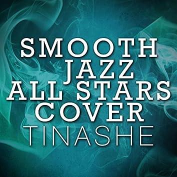 Smooth Jazz All Stars Cover Tinashe
