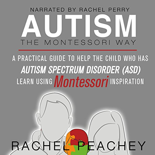 Autism, The Montessori Way audiobook cover art