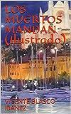 LOS MUERTOS MANDAN (Ilustrado)