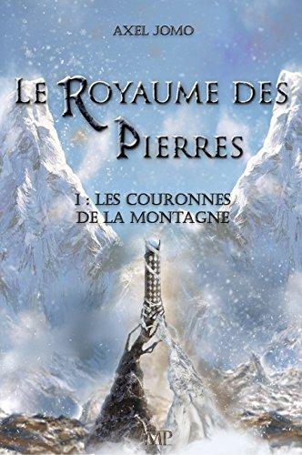 Le royaume des pierres: Tome 1 - Les couronnes de la montagne