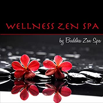 Wellness Zen Spa – Amazing Relaxing Spa Music, Lounge & Ambient Emotional Chill Songs for Massage