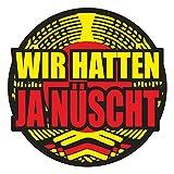 Aufkleber Wetterfest Wir Hatten ja nüscht 10 cm oder 40cm Osten DDR Deutschland