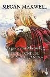 Desde donde se domine la llanura: Las guerreras Maxwell 2 (Bestseller)