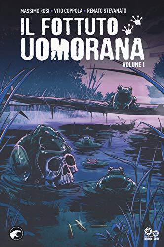Il fottuto Uomorana (Vol. 1)