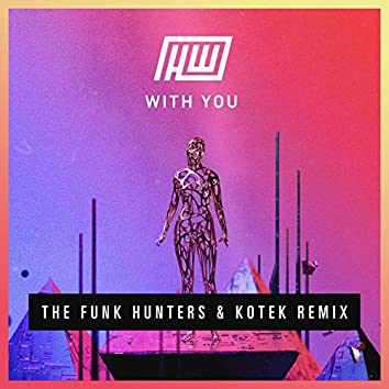 With You (The Funk Hunters & Kotek Remix)