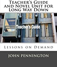 Teacher's Guide and Novel Unit for Long Way Down: Lessons on Demand