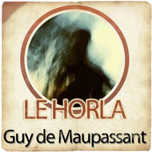Le Horla de Guy de Maupassant - 2ème partie