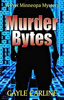 Murder Bytes (Peri Minneopa Mysteries Book 5) by [Gayle Carline]