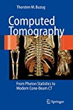 Computed Tomography: From Photon Statistics to Modern Cone-Beam CT - Thorsten M. Buzug