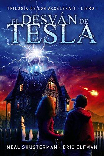El Desván De Tesla. Trilogía De Los Accelerati - Libro 1 (Literatura Juvenil (A Partir De 12 Años) - Narrativa Juvenil) de Eric Elfman (15 ene 2015) Tapa blanda