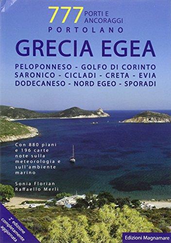 Grecia Egea. Portolano. 777 porti e ancoraggi