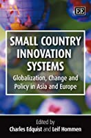 Small Country Innovation Systems: Globalization, Change and Policy in Asia and Europe