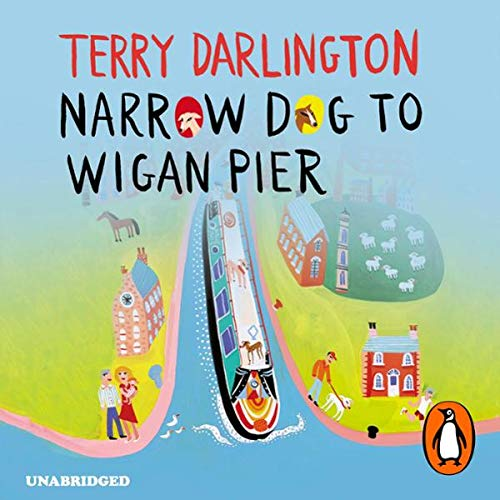 Narrow Dog to Wigan Pier                   By:                                                                                                                                 Terry Darlington                               Narrated by:                                                                                                                                 Steve Hodson                      Length: 9 hrs and 27 mins     14 ratings     Overall 4.2