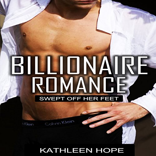 Billionaire Romance: Swept Off Her Feet audiobook cover art