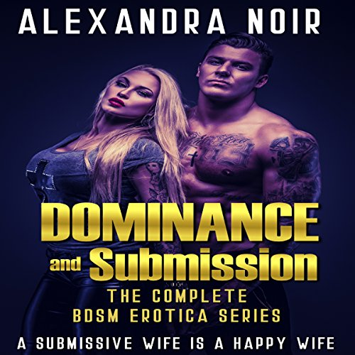 Dominance and Submission: The Complete BDSM Erotica Series audiobook cover art