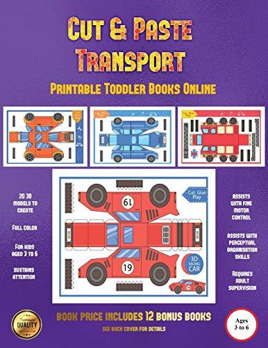 Printable Toddler Books Online (Cut and Paste Transport): 20 full-color cut and paste kindergarten 3D activity sheets designed to develop visuo-perceptual skills in preschool children.