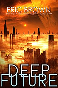 Deep Future by [Eric Brown, Keith Brooke]