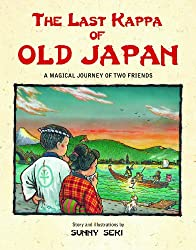 The Last Kappa of Old Japan: A Magical Journey of Two Friends by Sunny Seki