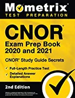 CNOR Exam Prep Book 2020 and 2021 - CNOR Study Guide Secrets, Full-Length Practice Test, Detailed Answer Explanations: [2nd Edition]