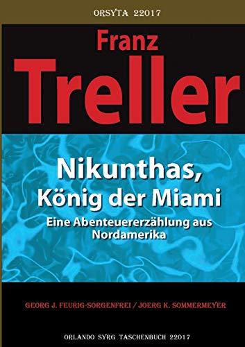 Nikunthas, König der Miami: Eine Abenteuererzählung aus Nordamerika (Orlando Syrg Taschenbuch: ORSYTA)