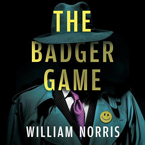 The Badger Game Audiobook By William Norris cover art