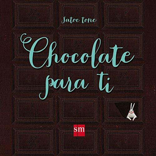 Chocolate para ti (Álbumes ilustrados)