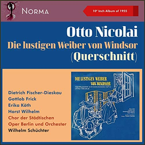 Orchester, Wilhelm Schüchter, Erika Köth, Chor der Städtischen Oper Berlin, Horst Wilhelm, Gottlob Frick & Dietrich Fischer-Dieskau