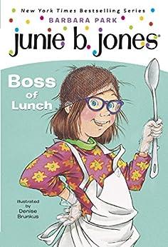 Junie B. Jones #19: Boss of Lunch by [Barbara Park, Denise Brunkus]